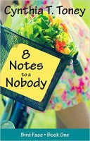Eight Notes to a Nobody, (The Bird Face Series, Volume 1)