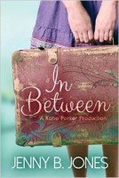 In Between, A Katie Parker Production (Act I) By Jenny B. Jones