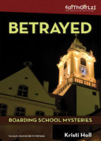 Betrayed (Boarding School Mysteries, Book 2) by Kristi Holl