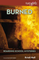 Burned (Boarding School Mystery, Book 3) by Kristi Holl