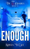 Enough (The Eli Diaries, Book 12) by Krista McGee