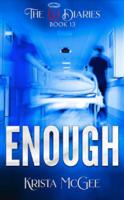 Enough (The Eli Diaries, Book 12) by Krista McGee