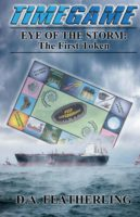Eye of the Storm: The First Token (Time Game Series) by D.A. Featherling