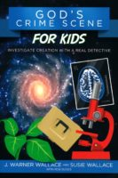 God's Crime Scene for Kids: Investigate Creation with a Real Detective by J. Warner Wallace