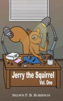 Jerry the Squirrel: Volume One (Arestana Series) by Shawn P.B. Robinson