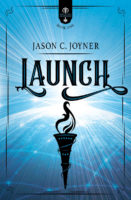 Launch (Rise of the Anointed Series, Book 1) by Jason C. Joyner
