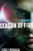 Remnants: Season of Fire by Lisa T. Bergren