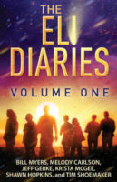 The Eli Diaries (Volume One) by Bill Myers, Melody Carlson, et al