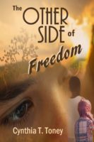 The Other Side of Freedom by Cynthia T. Toney