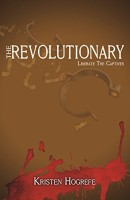 The Revolutionary (The Rogues, Book 2) by Kristen Hogrefe
