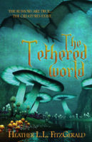The Tethered World (The Tethered World Chronicles) by Heather L.L. FitzGerald