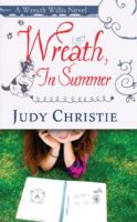 Wreath in Summer (The Wreath Willis Series, Book 2) by Judy Christie